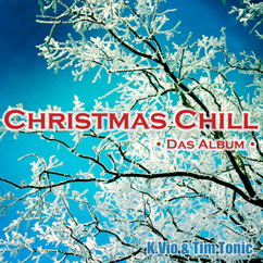 Christmas Chill- K.Vio & Tim Tonic