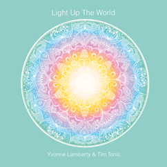 Light Up The World Yvonne Lamberty & Tim Tonic